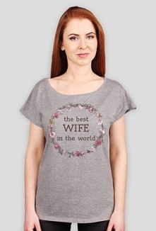 """""""the best wife in the world"""""""