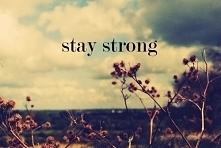 stay strong <3 idealna motywacyjna tapeta