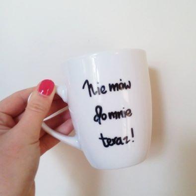 Nie mów do mnie teraz! I wiele innych propozycji na przeróżne okazje proponuje Handy Mug! Zapraszam do klikania w zdjęcie :)