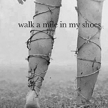 Czy wypowiadasz się na tematy w których nigdy nie byłeś? Czy to uczciwe, huh? Czy to szczere? Czy przymierzałeś kiedyś te buty? Czy zrobiłeś chodź kilka kroków?