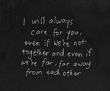 I will always care for you...