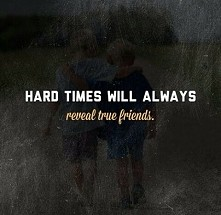 Hard times will always...