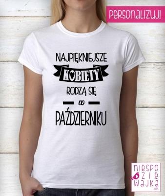 koszulki tshirt Najpiękniejsze kobiety rodzą się .... ?