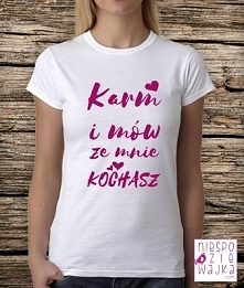 Koszulka Tshirt Karm i mów ...