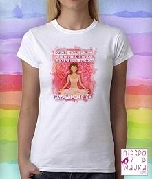 Koszulka Tshirt Ścieżkę wewnętrznego spokoju odnajdziesz dzięki tylko tym czterem słowom: mam to w dupie  Zawsze działa. :)