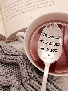 Drink tea. Read books. BE H...