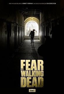 Fear the walking dead. Czyl...