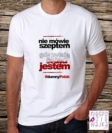Koszulka Tshirt Nie mówię szeptem gdy pytają skąd jestem #dumnyPolak  Bądź dumnym Polakiem! Patriotyczna koszulka dla wszystkich Polaków świadomych swojego pochodzenia :)