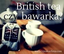 Herbata po brytyjsku czy zw...