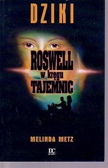 Rosswell w kręgu tajemnic - Dziki -(Tom II) -Od pierwszej chwili jest nim zafascynowana. Kiedy w Roswell pojawia się nowy chłopak, Isabel nie potrafi mu się oprzeć. Jej brat i p...