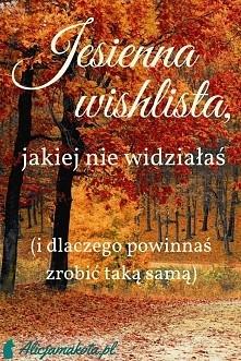 Jesienna wishlista, jakiej ...