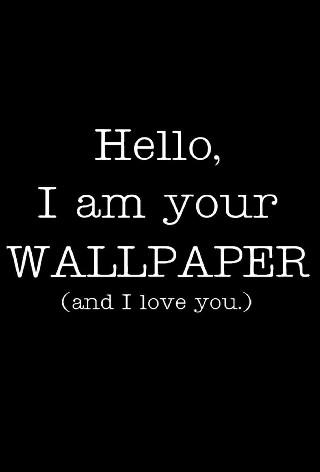 Hello i'm your wallpaper