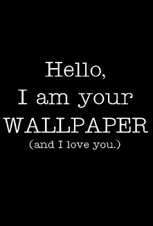 Hello i'm your wallpaper