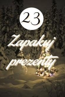 Pozytywny Kalendarz Adwentowy - 23 grudnia [kliknij po całość]