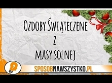 Ozdoby Świąteczne z Masy So...