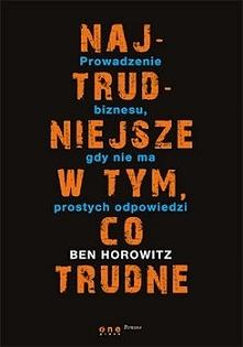 Ben Horowitz przedstawia cienie prowadzenia własnej działalności lub bycia CEO. Cały brud jaki inne poradniki przed nami skrywają znajdziemy tutaj. Często w formie tak bezpośred...