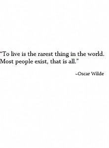"""""""Życie"""" to najrzadsza rzecz..."""