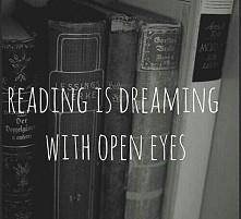 czytanie to sen z otwartymi oczami. <3