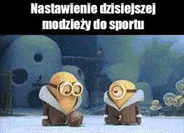 nastawienie dzisiejszej młodzieży do sportu #sport #minionki #młodzież #śmieszne