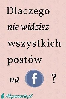 Dlaczego nie widzisz [KLIK] wszystkich postów na FB? Jak to zmienić?