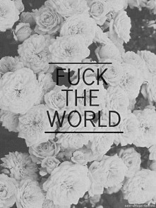 #Fuck #The #World