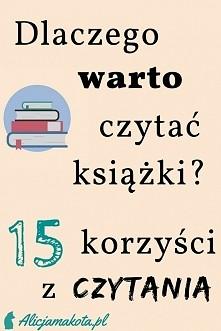Dlaczego warto czytać książki? [KLIK] 15 korzyści z czytania.