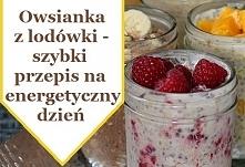 nocna owsianka z lodówki  płatki owsiane (nie błyskawiczne) siemię lniane jogurt naturalny mleko słodzik lub miód owoce suszone lub świeże  Do słoika wsypać płatki owsiane – 1/3...