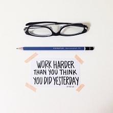 Work harder yhan you think ...
