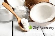 olej kokosowy na zdrowie !