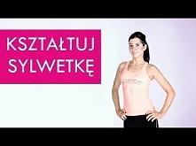 """Domowy trening """"Kształtuj Sylwetkę"""". Trening modelujący całe ciało."""