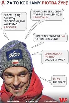 Za co kochamy Piotrka Żyłę. :)