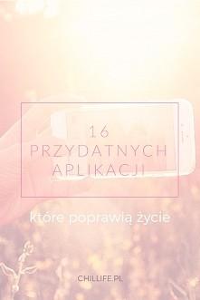 16 aplikacji, które poprawią jakość życia | chillife.pl