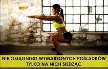 Seksowne pośladki nie kształtują się od siedzenia... Wypróbujcie Trening na Seksowne Pośladki - CentrumSportowca.pl
