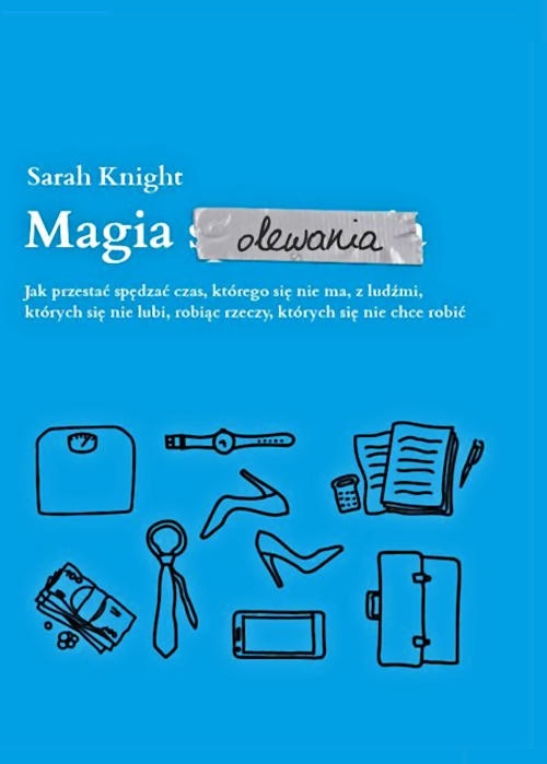 """Decydując się na lekturę """"Magii Olewania"""" Sarah Knight, nie do końca wiedziałam czego się spodziewać. Zastanawiałam się, czy to będzie dyskusja z książką Marie Kondo """"Magia sprzątania"""", czy może bardziej wyśmiewanie się z niej. Ku mojemu zaskoczeniu publikacja okazała się swojego rodzaju uzupełnieniem, kontynuacją dwuetapowej metody KonMari polegającej najpierw na wyrzuceniu rzeczy, których posiadanie, czy używanie nie sprawia nam radości, a następnie na uporządkowaniu pozostałych."""