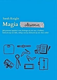 """Decydując się na lekturę """"Magii Olewania"""" Sarah Knight, nie do końca wiedziałam czego się spodziewać. Zastanawiałam się, czy to będzie dyskusja z książką Marie Kondo """"Magia sprz..."""