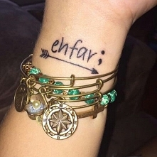 Ehfar, means everything happens for a reason, the arrow to keep me in the rig...