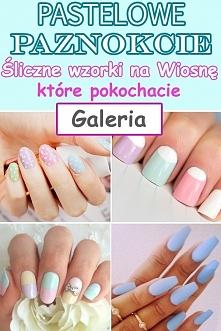 Pastelowe paznokcie – śliczne wzorki na wiosnę które pokochacie!