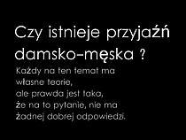 Przyjaźń Damsko Męska Na Cytaty Zszywkapl