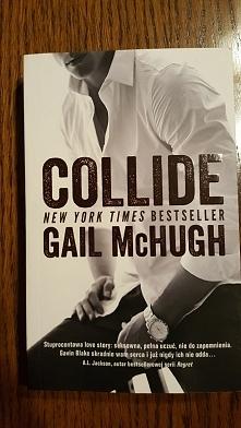 Odsprzedam Collide Gail McHugh Stuprocentowa love story, seksowna, pełna uczu...