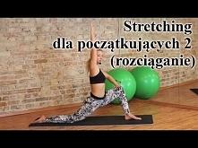 Stretching dla początkujących 2 (rozciąganie). Mój ulubiony na razie zestaw z rozciąganiem, jeszcze trochę i wskoczę na wersję dla średnio zaawansowanych :)