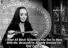 That's why I always wear black.