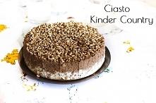 Przepyszne ciasto Kinder Country :)