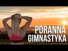 PORANNA GIMNASTYKA [TRENING]| Codziennie Fit