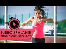 Turbo Spalanie - Trening Odchudzający 300 kcal w 18 min. !!!