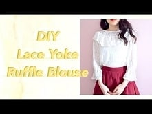 DIY Lace Yoke Ruffle Blouse...