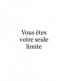 You are your only limit!