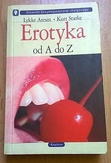 """""""Erotyka od A do Z"""" autor: Kurt Starke, Lykke Aresin data wydania: ..."""