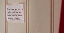 '...be kind. Always.'