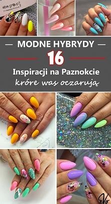 MODNE HYBRYDY – 16 Inspiracji na Paznokcie, które was oczarują