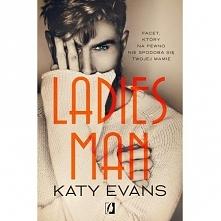 LADIES MAN  To mężczyzna, z którym nie chodzi się na randki. To mężczyzna, przed którym ostrzegała cię mama. To mężczyzna, który złamie ci serce.  Tahoe Roth to najlepszy przyja...